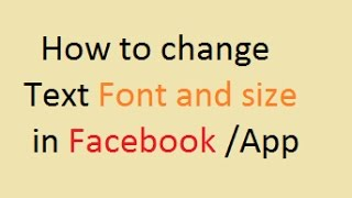 You on facebook the font do change How size
