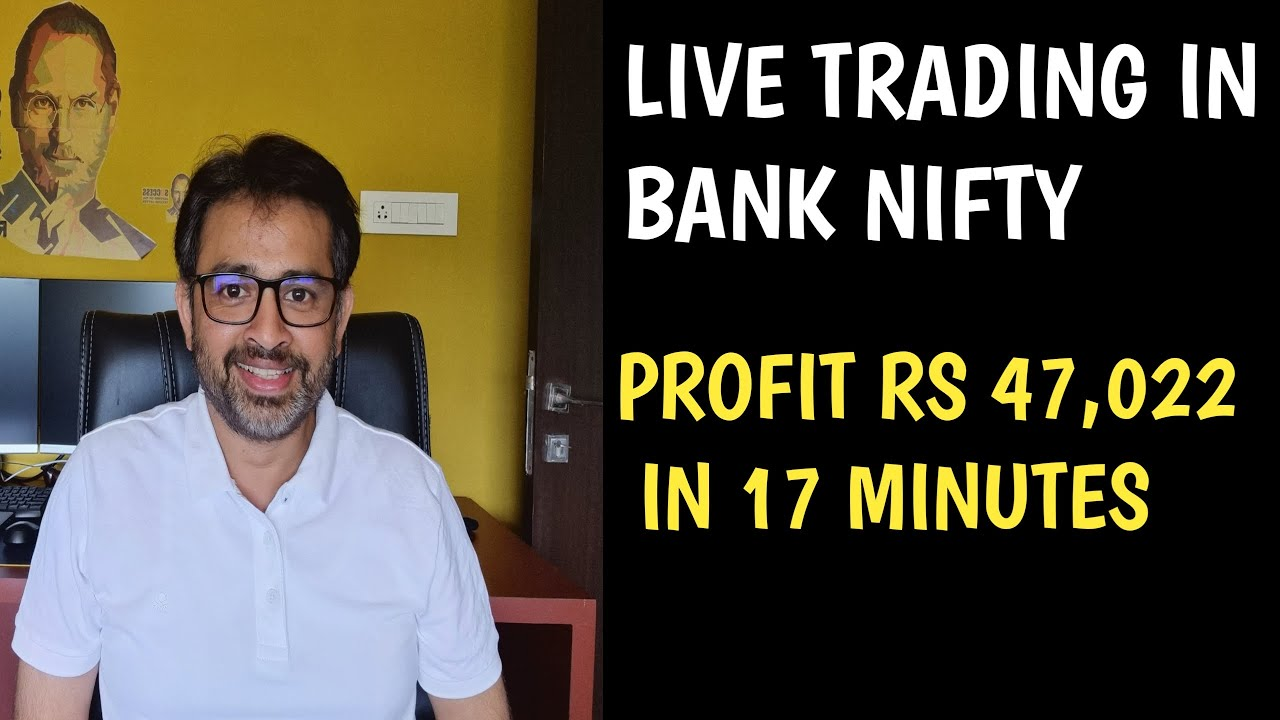 Live Trading in Bank Nifty - Profit Rs 47,022 in 17 minutes