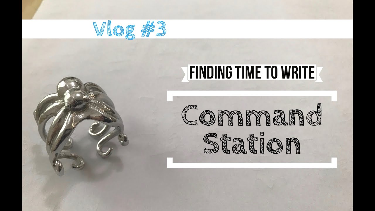 Vlog Episode 3: Finding time to write (Command Station)