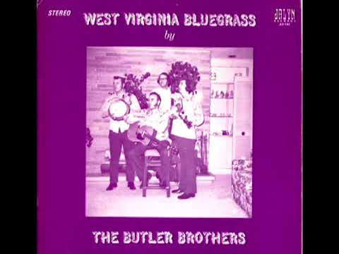 West Virginia Bluegrass [1973] - The Butler Brothers