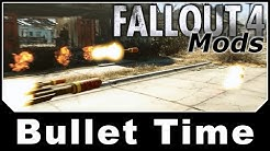 Fallout 4 Mods - Bullet Time - Slow Time