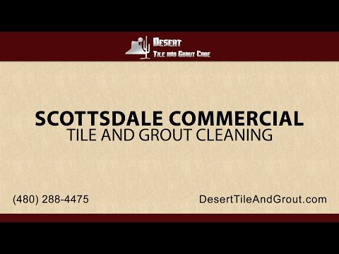 Scottsdale Commercial Tile and Grout Cleaning | Desert Tile & Grout Care