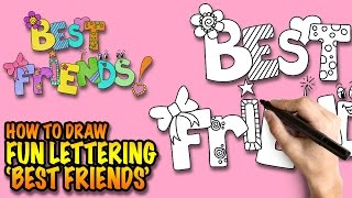 How to draw Best Friends - Fun Lettering - Easy step-by-step drawing lessons for kids