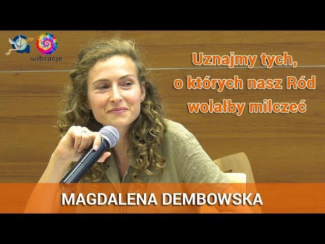 Uznajmy tych, o których nasz Ród wolałby milczeć - Magdalena Dembowska