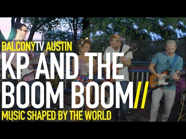 KP AND THE BOOM BOOM - THE WORLD IS ON HIS SHOULDERS (BalconyTV)