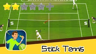 Stick Tennis - Stick Sports Ltd Walkthroguh Stimulating Mission Recommend index two stars