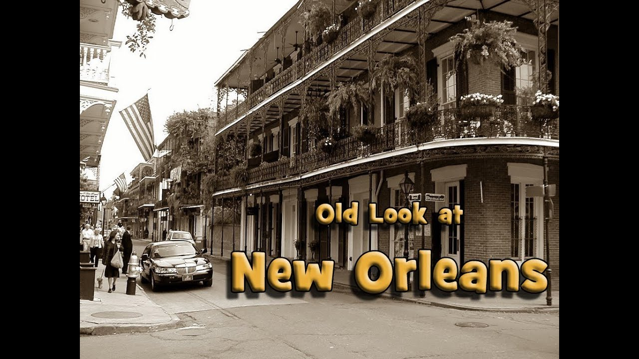 Old Look at New Orleans - YouTube