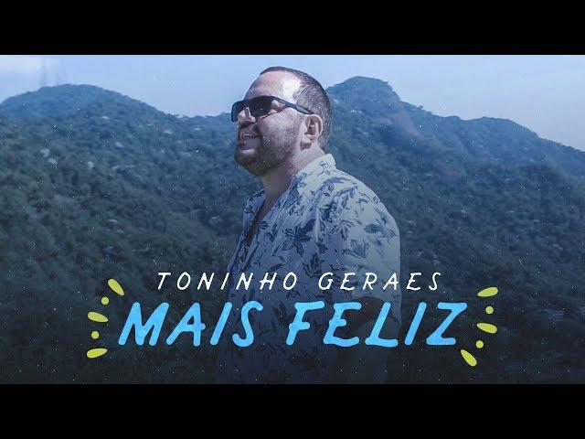 Toninho Geraes - Mais Feliz (Clipe Oficial)