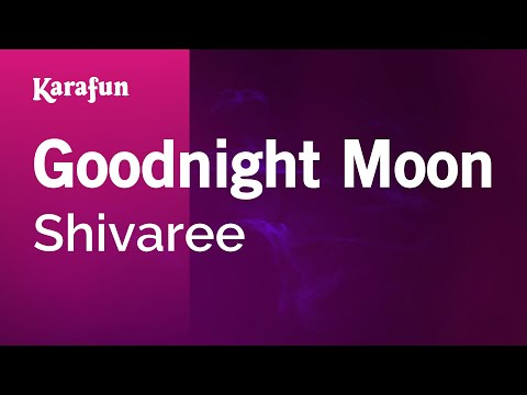 Karaoke Goodnight Moon - Shivaree *