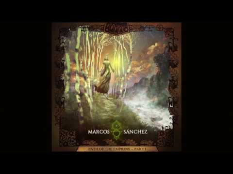 Marcos Sánchez - The Path of The Empress part 1 (Full Album 2017)