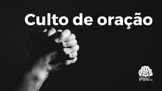 """Culto de oração - Sermão: """"Intimidade na oração"""" - Salmos 109 - Sem. Robson - 25/08/2021"""