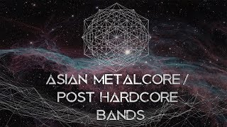 Asian Metalcore / Post-Hardcore Bands