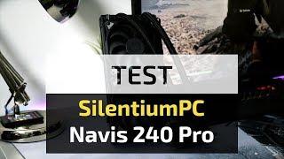 Test SilentiumPC Navis 240 Pro - tanie i dobre chłodzenie wodne?