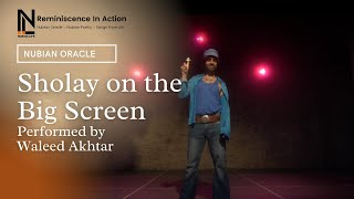 Sholay on the Big Screen by Waleed Akhtar | Nubian Oracle