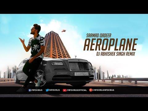 Sarmad Qadeer - Aeroplane - DJ Abhishek Singh Remix   Latest Punjabi Song 2018