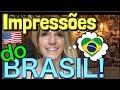 O que uma GRINGA AMERICANA ACHA do BRASIL! Primeiras e segundas impressões