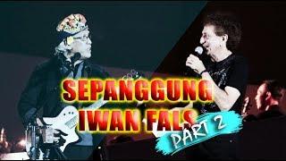 Sepanggung Iwan Fals - Part 2 (God Bless Vlog #8)