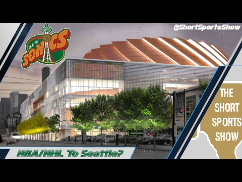 NBA/NHL Team to Seattle in 2018? Let