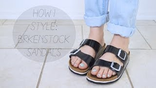 How I Style: Birkenstock Sandals