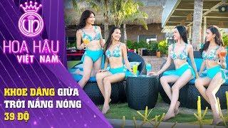 Hoa hậu Việt Nam | Dàn thí sinh Miss World Việt Nam khoe dáng giữa nắng nóng 39 độ