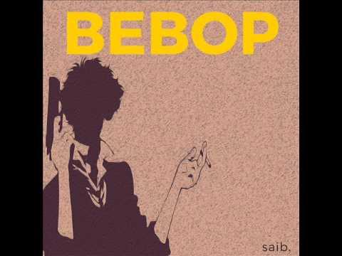 saib. - Bebop [Full Album]