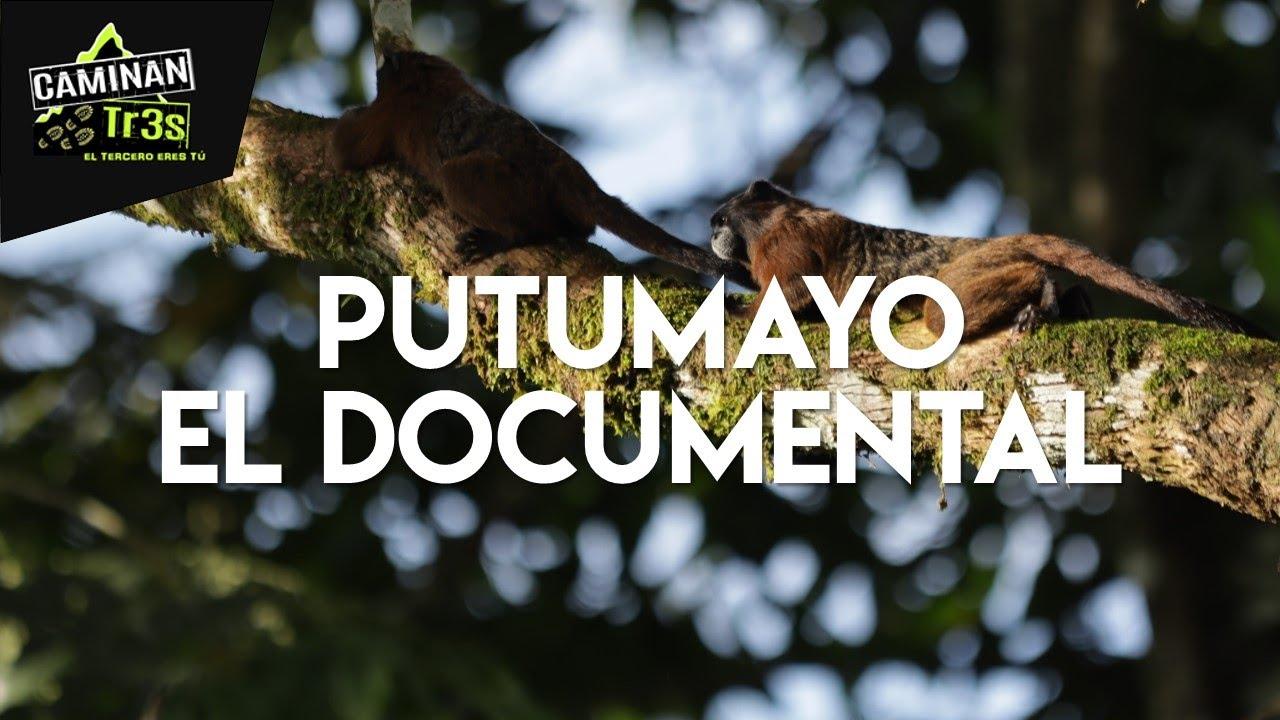 LO MÁS BELLO DE PUTUMAYO, EL DOCUMENTAL || CaminanTr3s, El tercero eres tú!!
