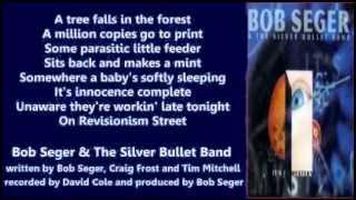 Bob Seger & The Silver Bullet Band - Revisionism Street ( + lyrics 1993)