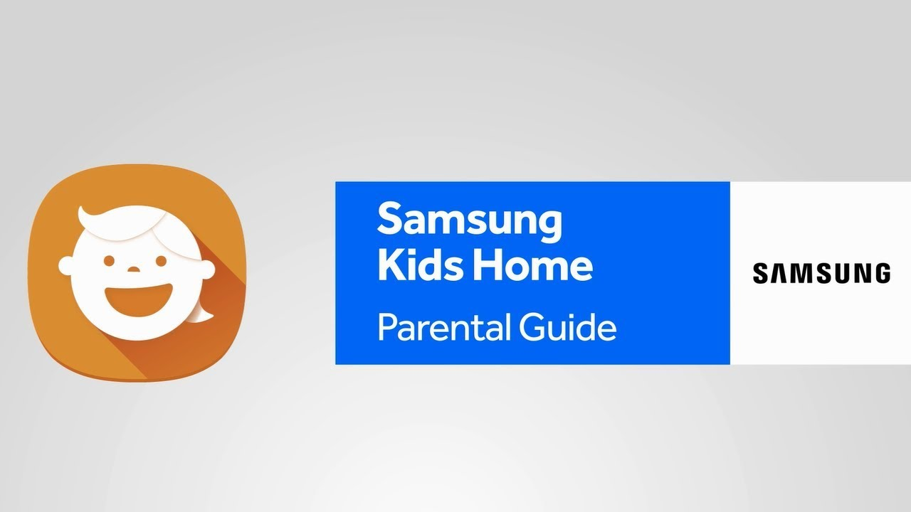 Samsung Kids Home parental control guide | Internet Matters