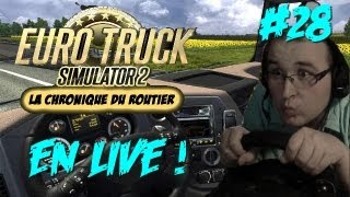 Euro Truck Simulator 2 | La Chronique du Routier #28: L