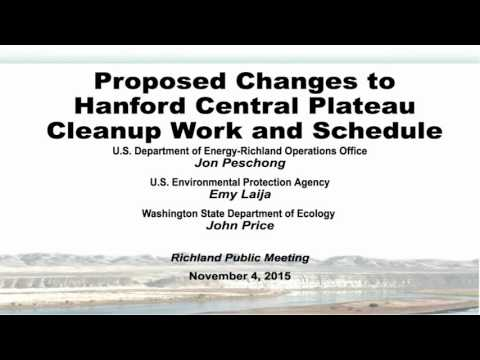 Richland, WA Public Meeting, Proposed Changes to Hanford Central Plateau Cleanup Work and Schedule