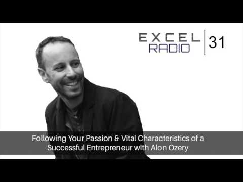 Episode 31: Following Your Passion & Vital Characteristics of a Successful Entrepreneur