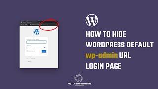 How to change or hide default wp-admin URL login page: WordPress security | Plugin |  2021