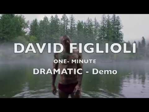 OneMinute DRAMATIC DEMO Reel  DAVID FIGLIOLI 2017