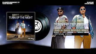 Bryce feat J-Malik - Turn up the Night - G&G vs. Davis Redfield Remix