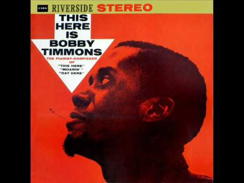 Bobby Timmons - This Here Is Bobby Timmons (Full Album 1960)