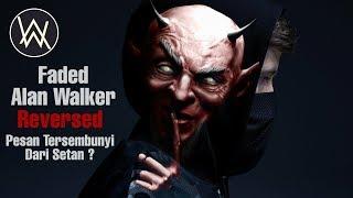 Mengerikan Lagu Faded - Alan Walker Di Putar Terbalik Ternyata Mempunyai Makna Tersembunyi (Reverse)