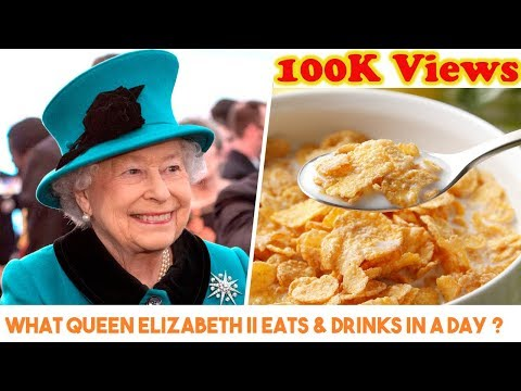 What Queen Elizabeth II Eats & Drinks In A Day ?