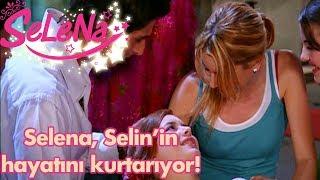 Selena, Selin'in hayatını kurtarıyor