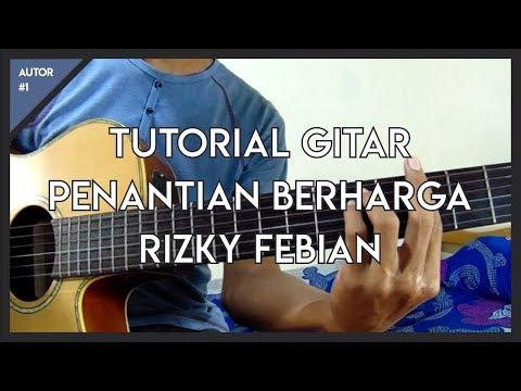Tutorial Gitar ( Rizky Febian - Penantian Berharga ) Versi Asli