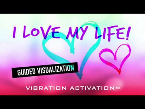 Guided Visualization - I LOVE MY LIFE