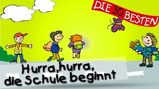 Hurra hurra die Schule beginnt  Die besten Lieder für den Schulanfang  Kinderlieder