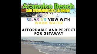 Affordable and Perfect for Getaway l Acapulco Beach La Union