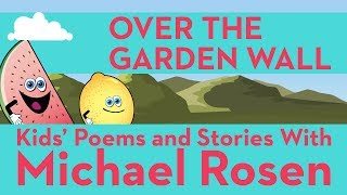 ???? ???? Over The Garden Wall ???? ???? | SONG | Nonsense Songs | Kids' Poems and Stories With Michael Rosen ????????
