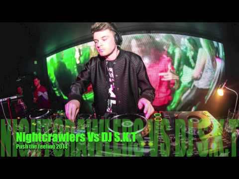 Nightcrawlers Vs DJ S.K.T - Push the feeling 2014