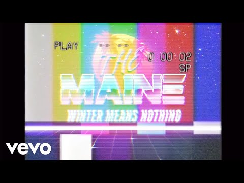 The Maine - Winter Means Nothing (Without You)