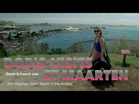 Doris Visits Sint Maarten in the Caribbean (French & Dutch sides)