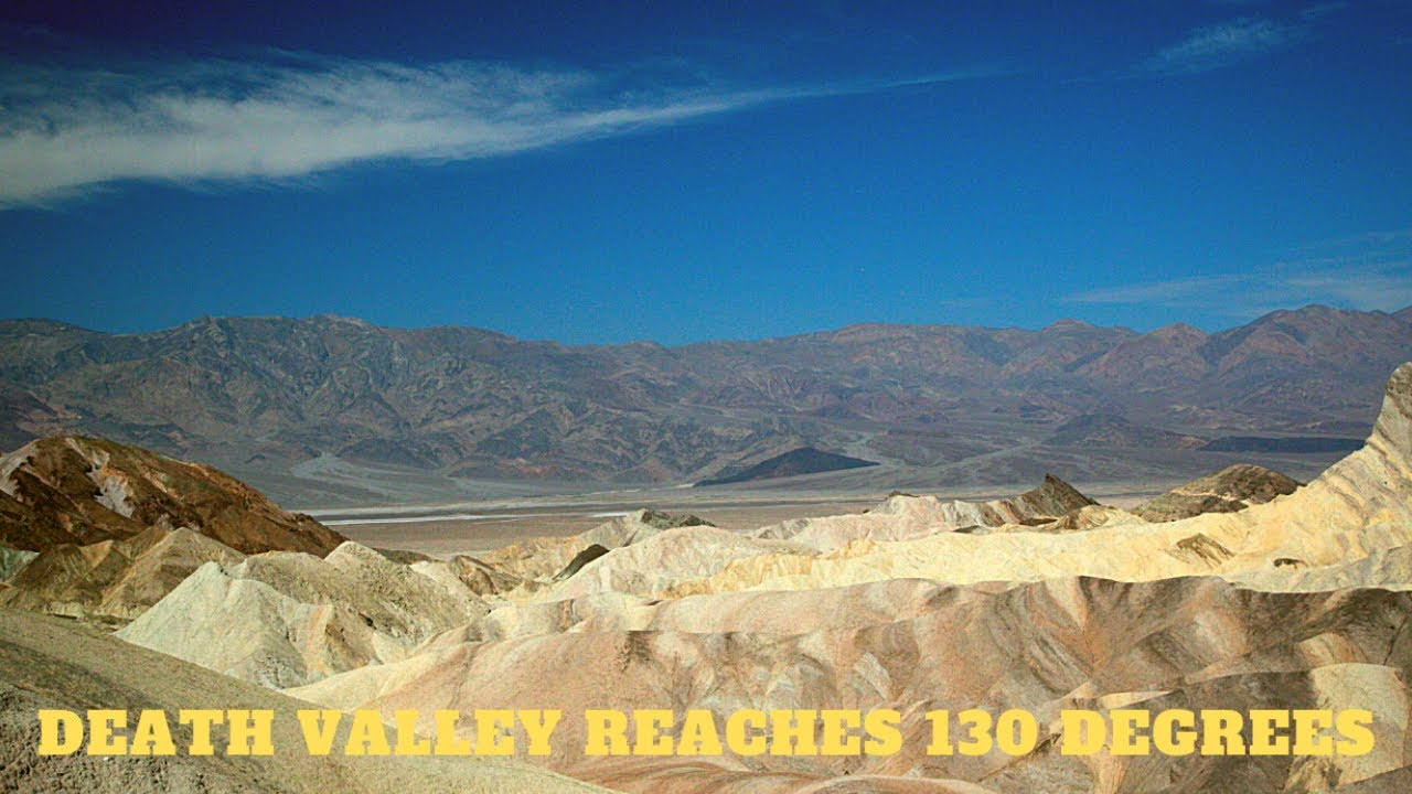 130 in Death Valley: the hottest temperature on Earth since 1931
