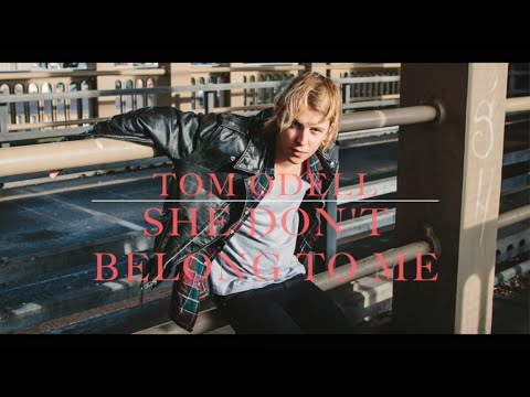 Tom Odell - She Don't Belong To Me (lyrics)