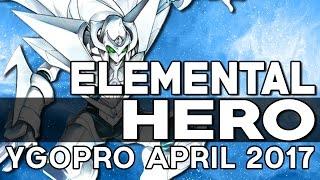 Elemental HERO Deck (TCG) // YGOPro april 2017.