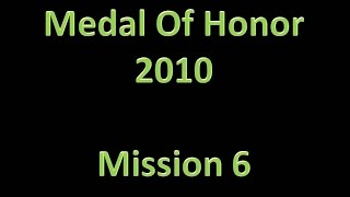 Medal Of Honor (2010) - Mission 6; Gunfighters (PS3 HD / No Commentary)